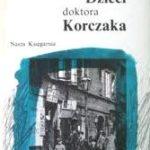 """Na praskiej ulicy i w Domu Sierot (Israel Zyngman, """"Dzieci doktora Korczaka"""")"""