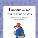 """Paddington i anarchiści  (Michael Bond, """"Paddington wyrusza do miasta""""; Richard Pipes, """"Zamachowcy i zdrajcy"""")"""