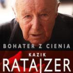 """""""Życie ludzkie jest ważniejsze niż honor"""" (Witold Bereś, Krzysztof Burnetko, """"Kazik Ratajzer. Bohater z cienia"""")"""