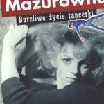 """Kalejdoskop przeżyć (Krystyna Mazurówna, """"Burzliwe życie tancerki"""")"""