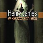 """W kleszczach męki (Henry James, """"W kleszczach lęku"""")"""