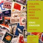 """Nadgodziny od życia  (Jonas Jonasson, """"Stulatek, który wyskoczył przez okno…"""""""