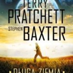 """Coś jest nie tak z """"Długą Ziemią""""…  (Terry Pratchett, Stephen Baxter, """"Długa Ziemia"""")"""