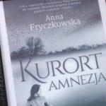 """Wśród wycia wiatru i łoskotu fal (Anna Fryczkowska, """"Kurort Amnezja"""")"""