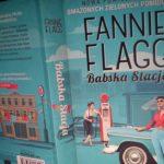 """Na Fannie Flagg zmarnowany każdy znak (Fannie Flagg, """"Babska stacja"""")"""