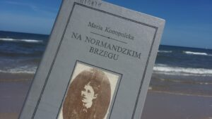 """Obrazki z podróży (Maria Konopnicka, """"Na normandzkim brzegu"""")"""