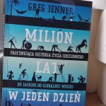 """Skąd się wzięła szczotka do zębów i nie tylko (Greg Jenner, """"Milion lat w jeden dzień"""")"""
