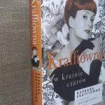 """Artystka wędrowna (""""Krafftówna w krainie czarów. Barbara Krafftówna w rozmowie z Remigiuszem Grzelą"""")"""