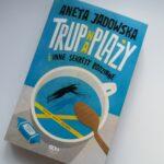 """Trup na plaży, trupy w szafie (Aneta Jadowska, """"Trup na plaży"""")"""