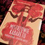 """Patchwork niedbale zszyty (Anna Mieszkowska, """"Mistrzowie kabaretu"""")"""