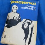 """Ważne ogniwo w rozwoju chirurgii"" (Jurgen Thorwald, ""Pacjenci"")"
