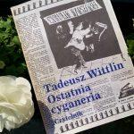 """""""Zarabiamy, śmiejąc się"""" (Tadeusz Wittlin, """"Ostatnia cyganeria"""")"""