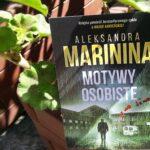 """Wrzucić na luz (Aleksandra Marinina, """"Motywy osobiste"""")"""